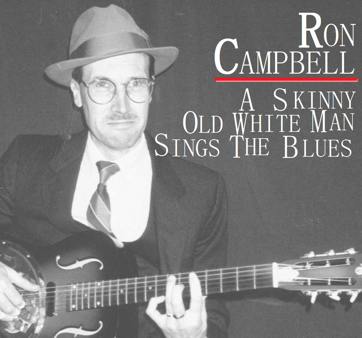 A Skinny Old White Man Sings The Blues - Click Here to Buy